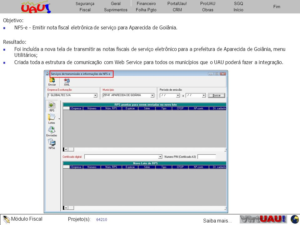 Objetivo: NFS-e - Emitir nota fiscal eletrônica de serviço para Aparecida de Goiânia. Resultado: