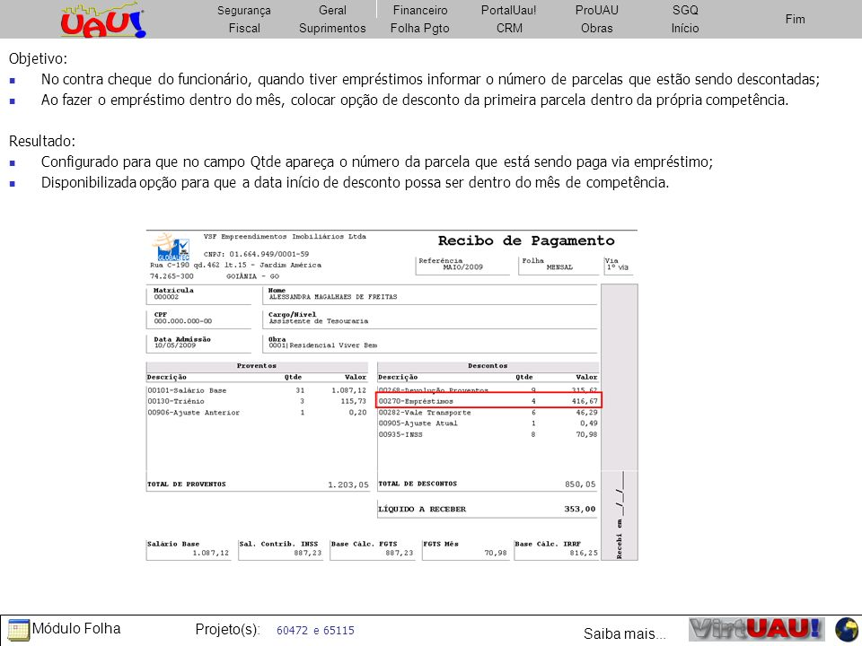 Objetivo: No contra cheque do funcionário, quando tiver empréstimos informar o número de parcelas que estão sendo descontadas;