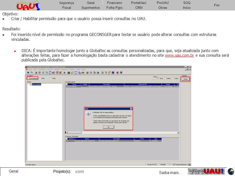 Objetivo: Criar / Habilitar permissão para que o usuário possa inserir consultas no UAU. Resultado: