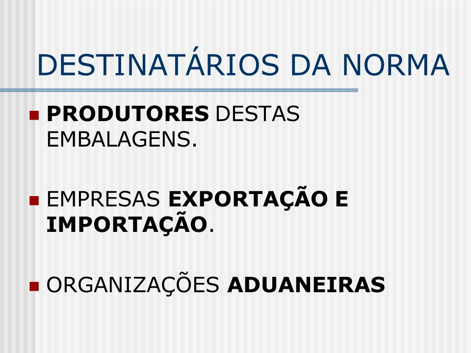 DESTINATÁRIOS DA NORMA