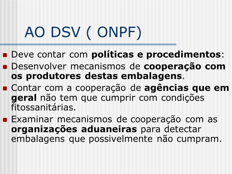 AO DSV ( ONPF) Deve contar com políticas e procedimentos: