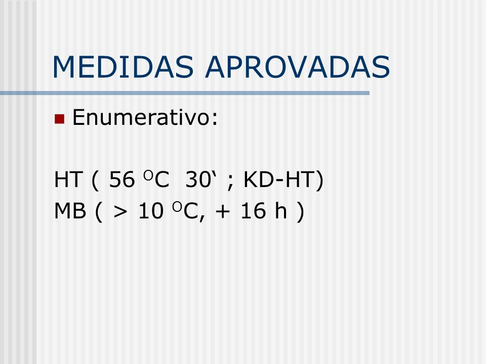 MEDIDAS APROVADAS Enumerativo: HT ( 56 OC 30' ; KD-HT)