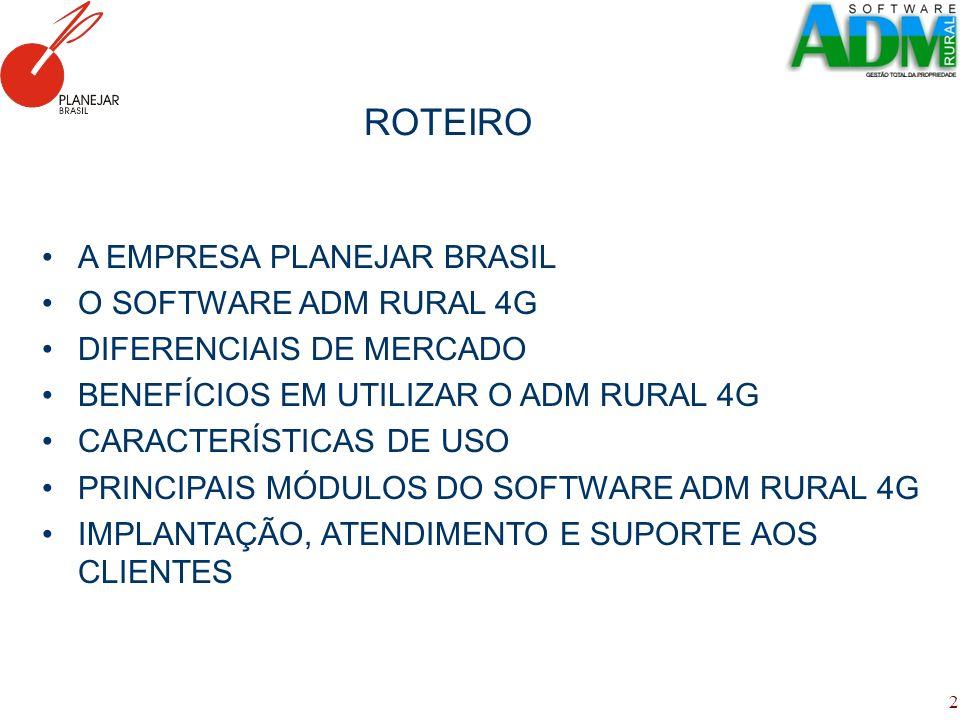 ROTEIRO A EMPRESA PLANEJAR BRASIL O SOFTWARE ADM RURAL 4G