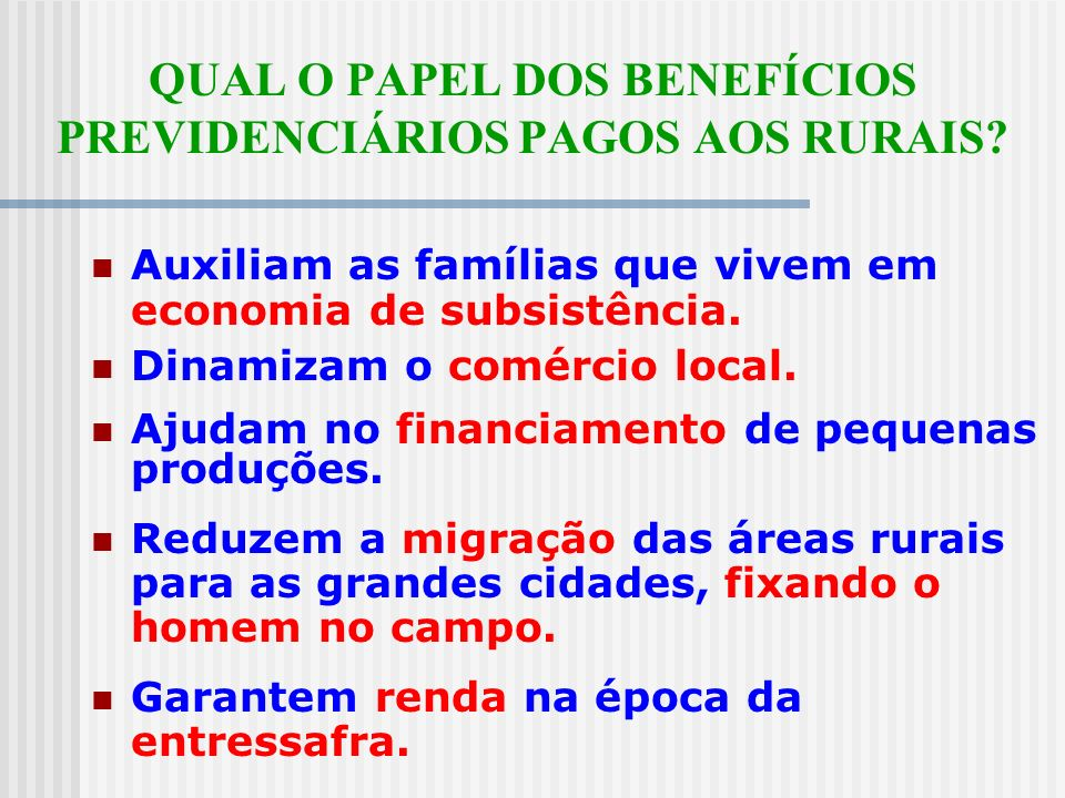 QUAL O PAPEL DOS BENEFÍCIOS PREVIDENCIÁRIOS PAGOS AOS RURAIS