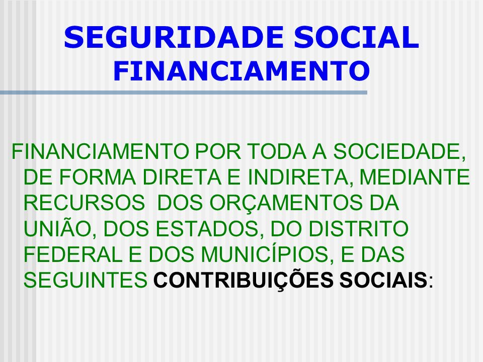 SEGURIDADE SOCIAL FINANCIAMENTO