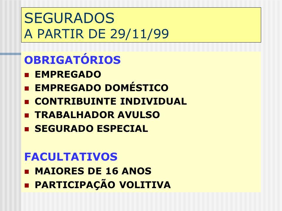 SEGURADOS A PARTIR DE 29/11/99