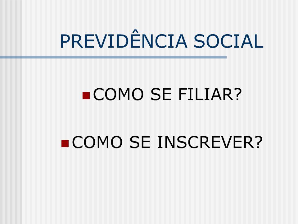 PREVIDÊNCIA SOCIAL COMO SE FILIAR COMO SE INSCREVER