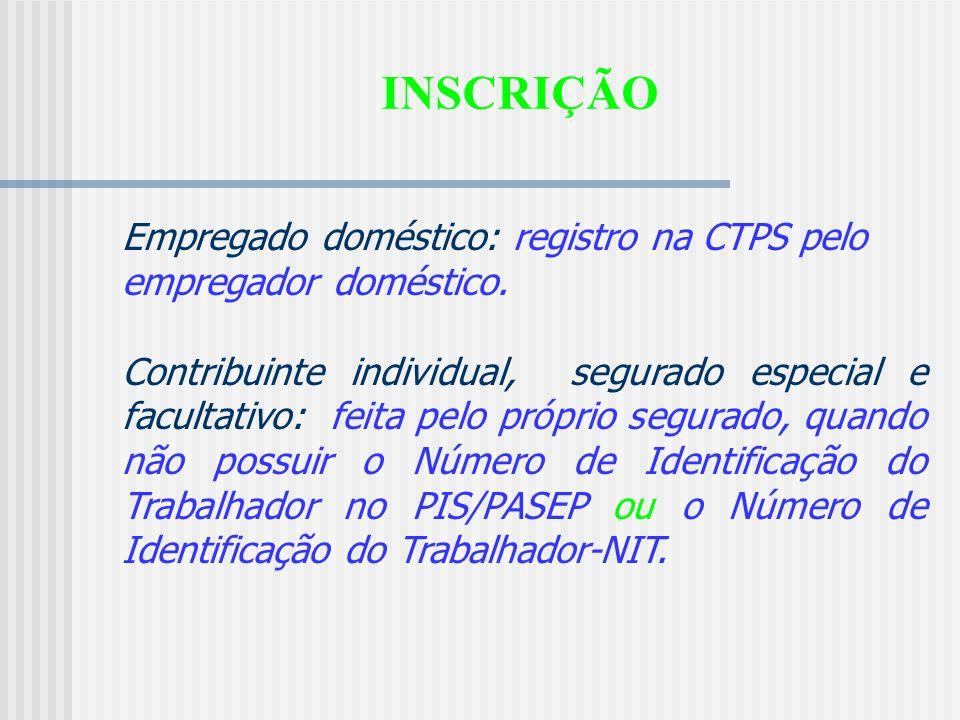 INSCRIÇÃO Empregado doméstico: registro na CTPS pelo empregador doméstico.