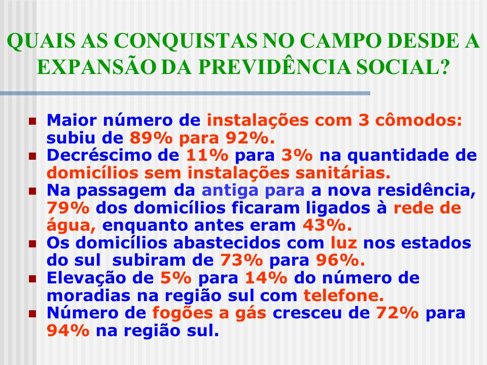 QUAIS AS CONQUISTAS NO CAMPO DESDE A EXPANSÃO DA PREVIDÊNCIA SOCIAL
