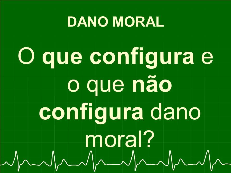 O que configura e o que não configura dano moral