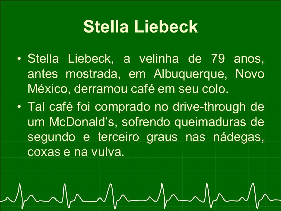 Stella Liebeck Stella Liebeck, a velinha de 79 anos, antes mostrada, em Albuquerque, Novo México, derramou café em seu colo.