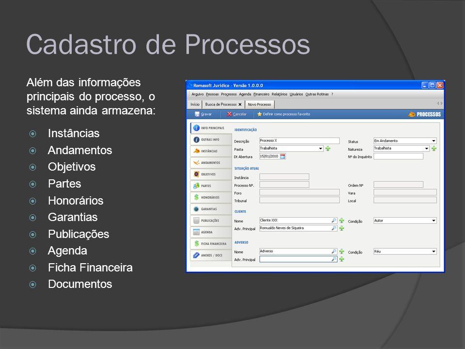 Cadastro de Processos Além das informações principais do processo, o sistema ainda armazena: Instâncias.
