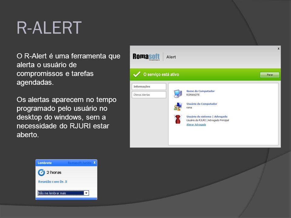 R-ALERT O R-Alert é uma ferramenta que alerta o usuário de compromissos e tarefas agendadas.