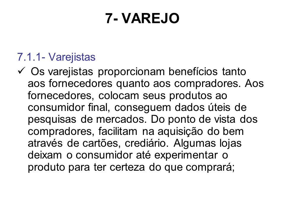 7- VAREJO 7.1.1- Varejistas.