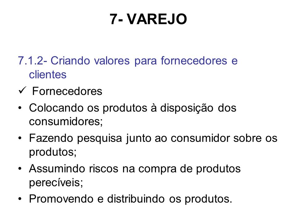 7- VAREJO 7.1.2- Criando valores para fornecedores e clientes