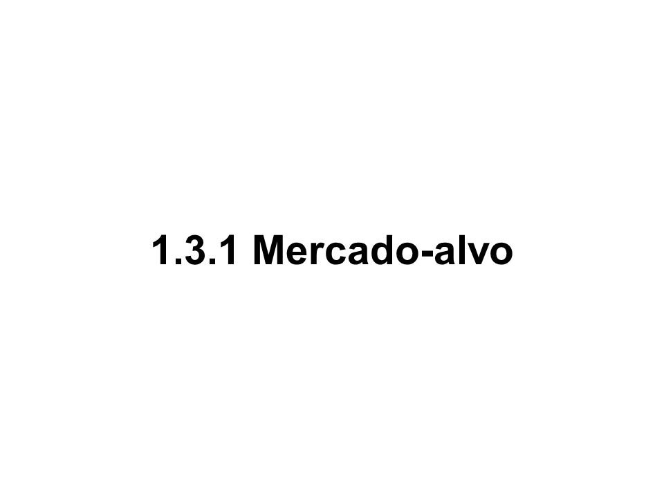 1.3.1 Mercado-alvo