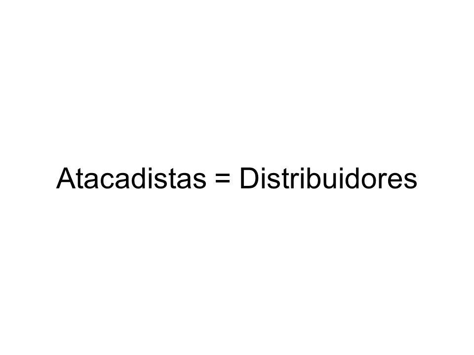 Atacadistas = Distribuidores