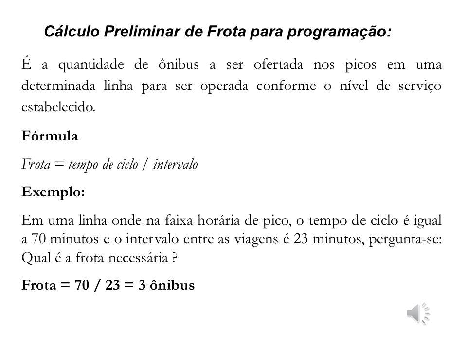 Cálculo Preliminar de Frota para programação: