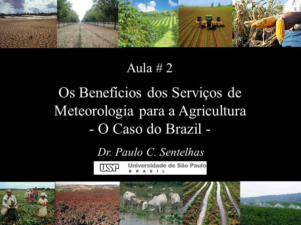 Aula # 2 Os Benefícios dos Serviços de Meteorologia para a Agricultura - O Caso do Brazil -