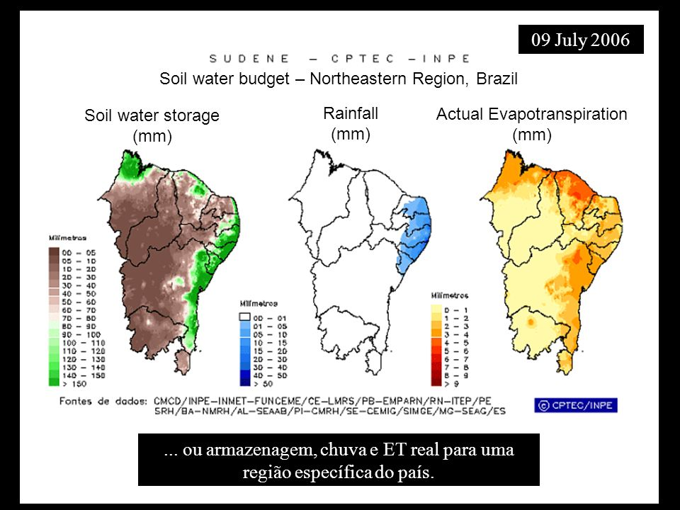 09 July 2006 Soil water budget – Northeastern Region, Brazil. Soil water storage (mm)