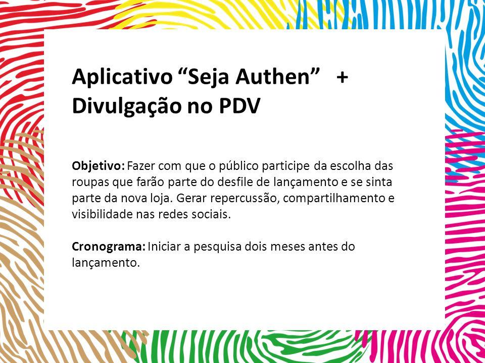 Aplicativo Seja Authen + Divulgação no PDV