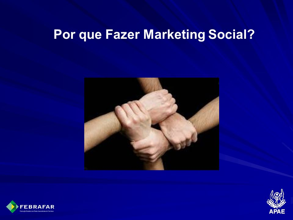 Por que Fazer Marketing Social