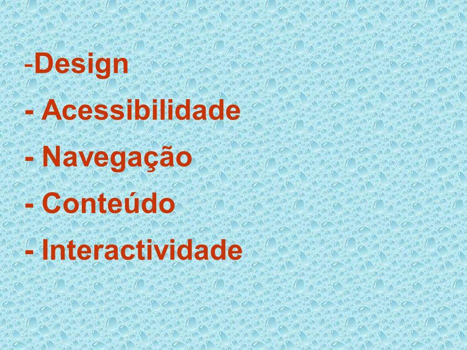 Design - Acessibilidade - Navegação - Conteúdo - Interactividade