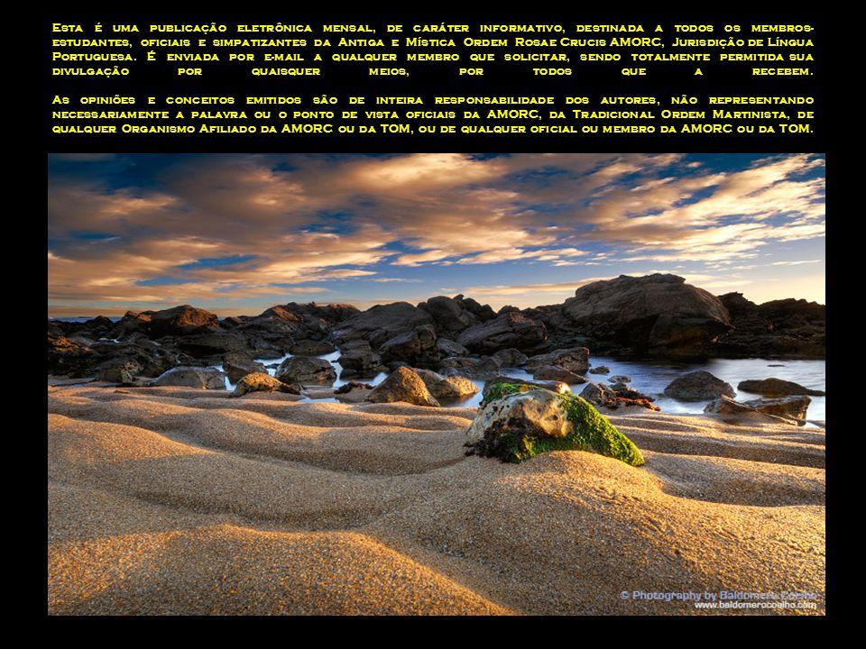 Esta é uma publicação eletrônica mensal, de caráter informativo, destinada a todos os membros-estudantes, oficiais e simpatizantes da Antiga e Mística Ordem Rosae Crucis AMORC, Jurisdição de Língua Portuguesa.