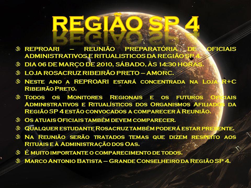 REGIÃO SP 4 REPROARI – REUNIÃO PREPARATÓRIA DE OFICIAIS ADMINISTRATIVOS E RITUALISTICOS DA REGIÃO SP 4.