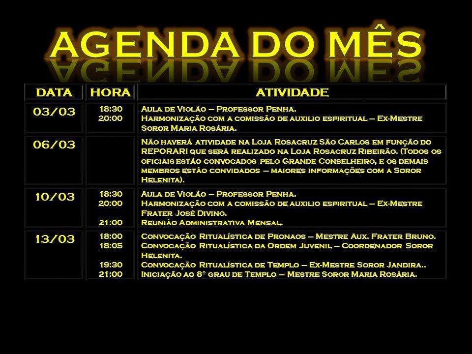 AGENDA DO MÊS DATA HORA ATIVIDADE 03/03 06/03 10/03 13/03 18:30 20:00