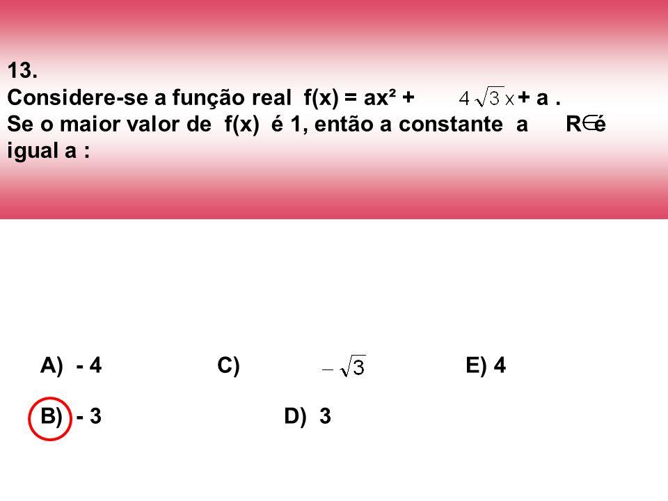 13. Considere-se a função real f(x) = ax² +. + a