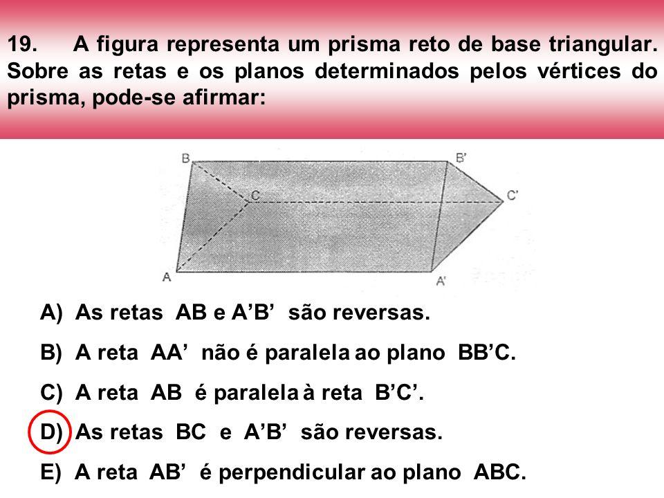 19. A figura representa um prisma reto de base triangular