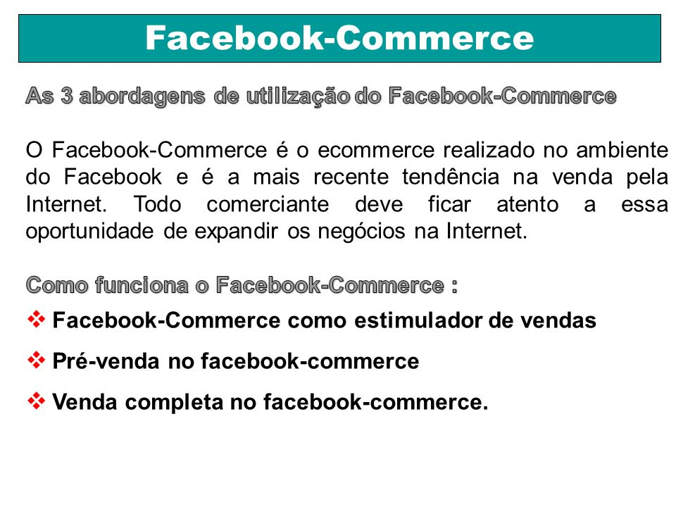 Facebook-Commerce As 3 abordagens de utilização do Facebook-Commerce