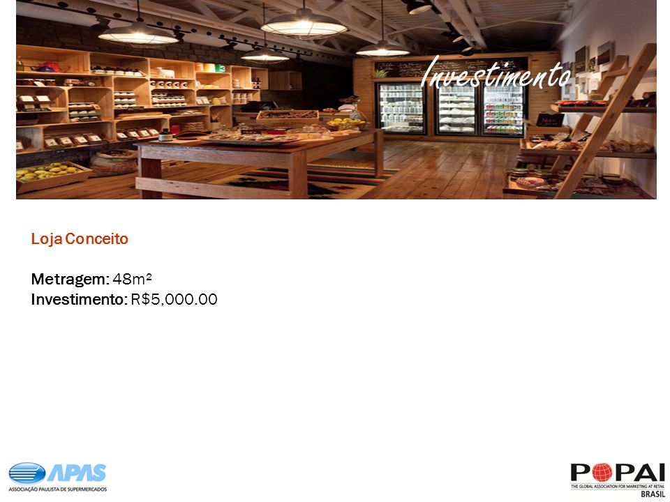 Investimento Loja Conceito Metragem: 48m² Investimento: R$5,000.00
