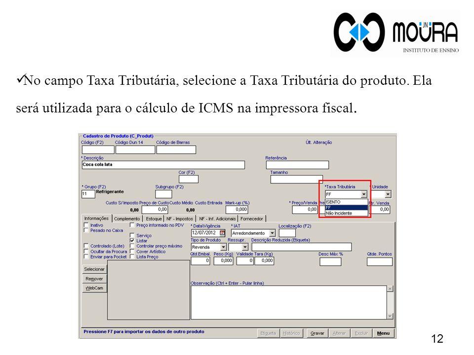 No campo Taxa Tributária, selecione a Taxa Tributária do produto