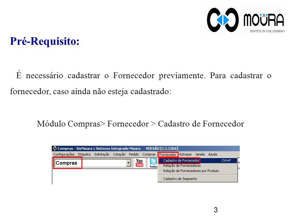 Módulo Compras> Fornecedor > Cadastro de Fornecedor