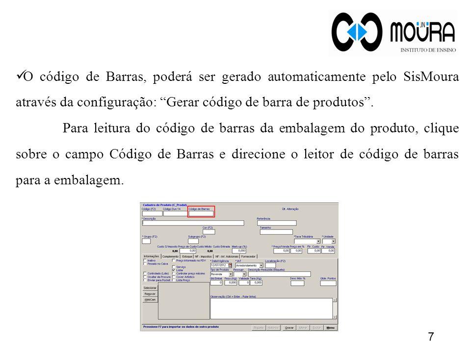 O código de Barras, poderá ser gerado automaticamente pelo SisMoura através da configuração: Gerar código de barra de produtos .