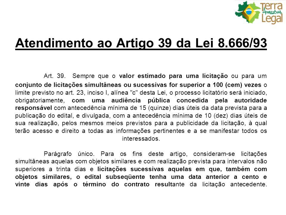 Atendimento ao Artigo 39 da Lei 8. 666/93. Art. 39