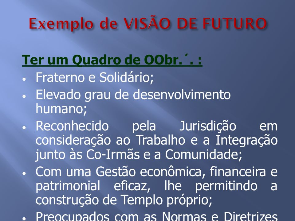 Exemplo de VISÃO DE FUTURO