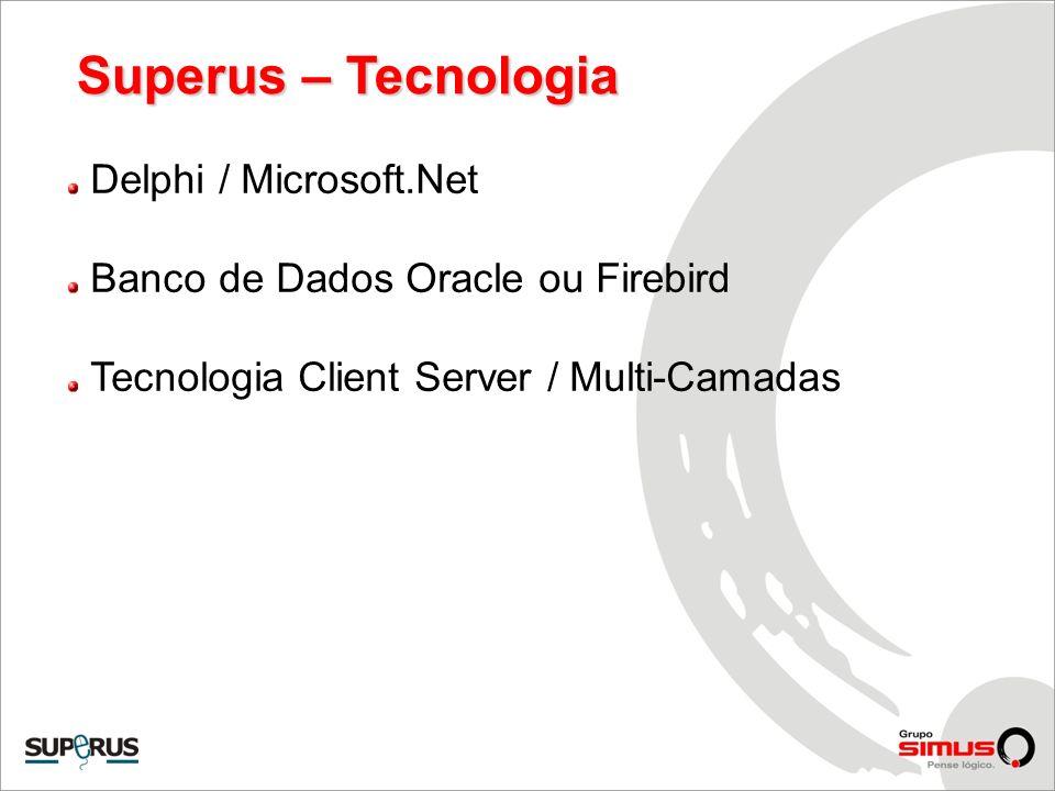 Superus – Tecnologia Delphi / Microsoft.Net