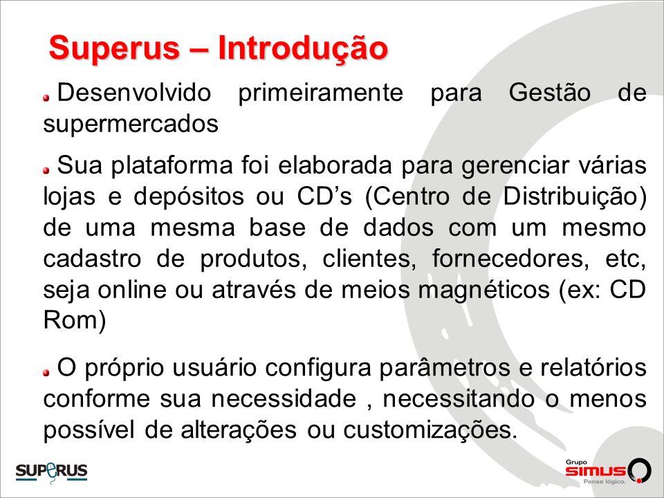 Superus – Introdução Desenvolvido primeiramente para Gestão de supermercados.