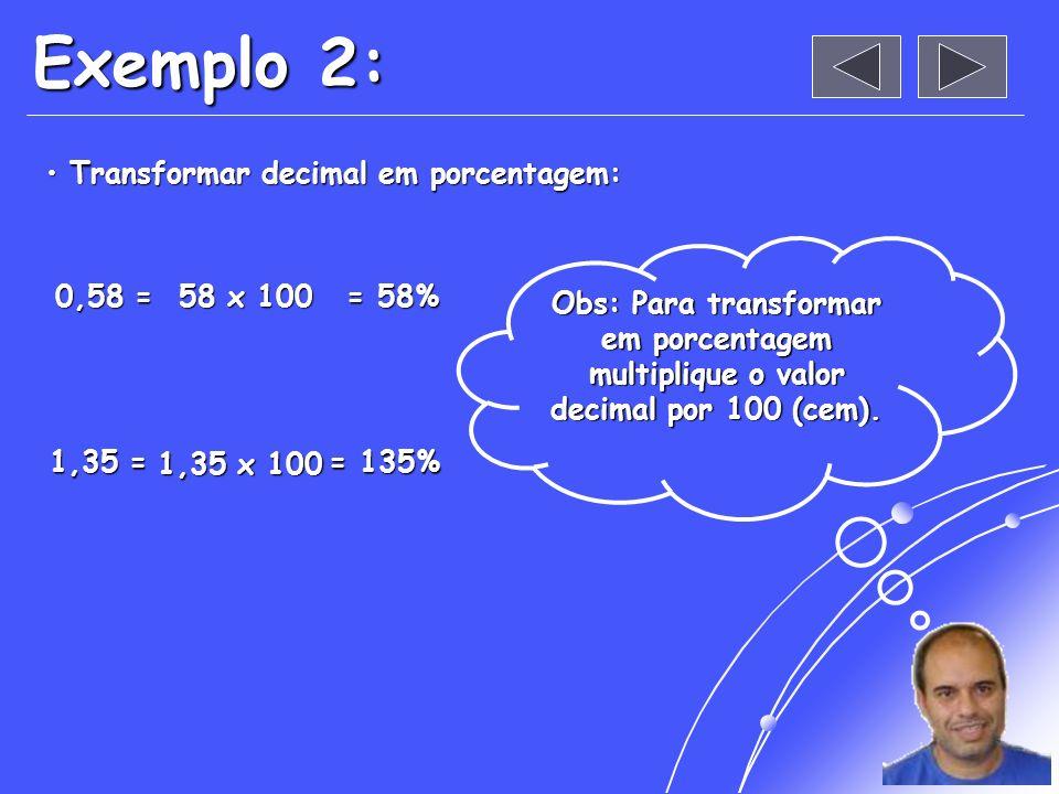 Exemplo 2: Transformar decimal em porcentagem: