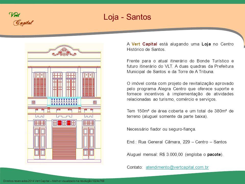 Loja - Santos A Vert Capital está alugando uma Loja no Centro Histórico de Santos.
