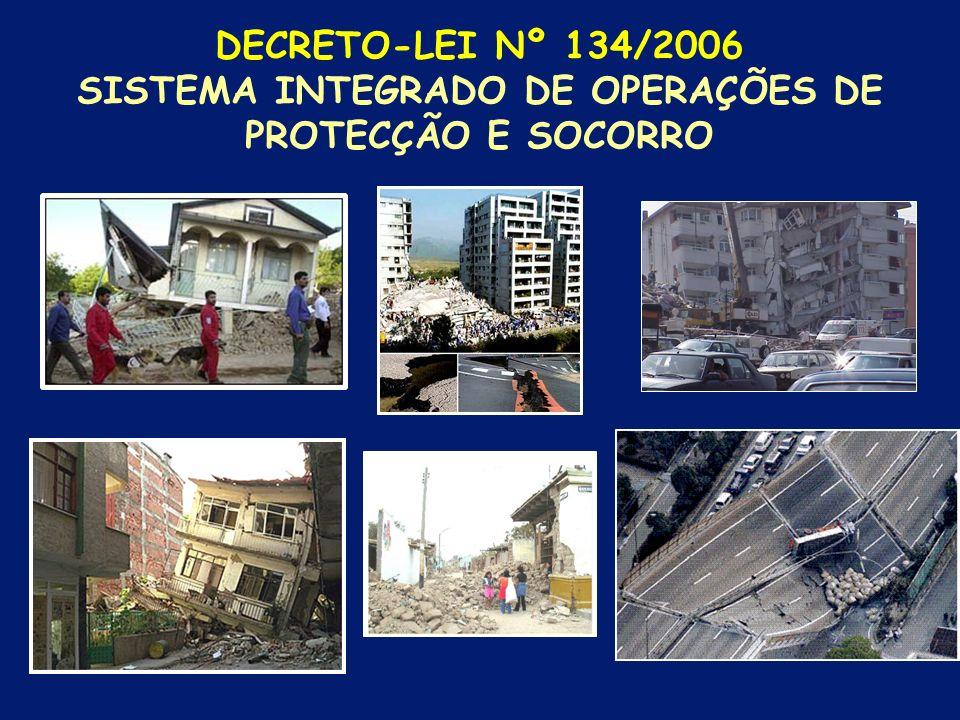 DECRETO-LEI Nº 134/2006 SISTEMA INTEGRADO DE OPERAÇÕES DE PROTECÇÃO E SOCORRO