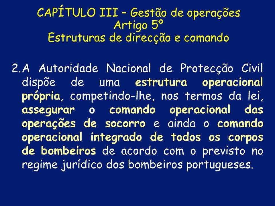 CAPÍTULO III – Gestão de operações Artigo 5º Estruturas de direcção e comando