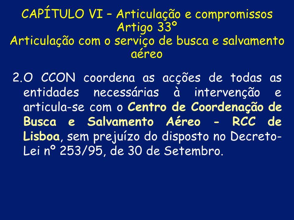 CAPÍTULO VI – Articulação e compromissos Artigo 33º Articulação com o serviço de busca e salvamento aéreo
