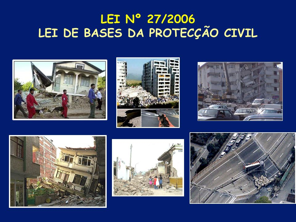 LEI Nº 27/2006 LEI DE BASES DA PROTECÇÃO CIVIL