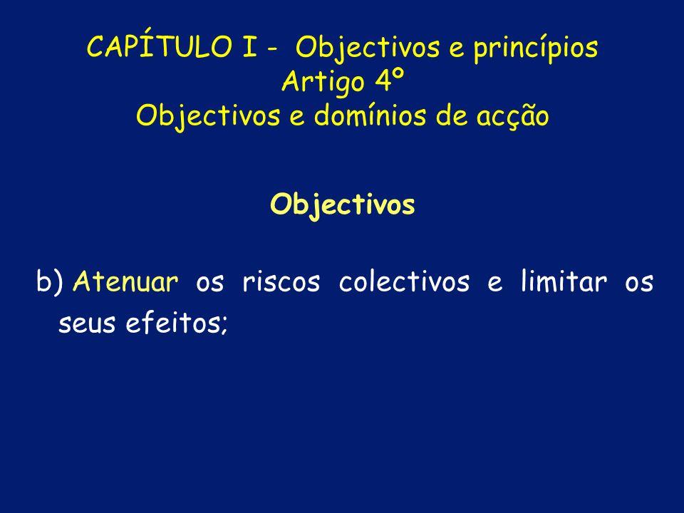 CAPÍTULO I - Objectivos e princípios Artigo 4º Objectivos e domínios de acção