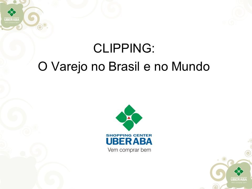 CLIPPING: O Varejo no Brasil e no Mundo