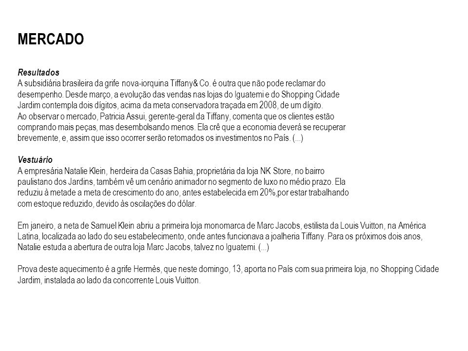 MERCADO Resultados A subsidiária brasileira da grife nova-iorquina Tiffany& Co.